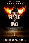 Robert Chazz Chute This Plague of Days: Season 3